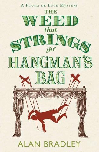 9780752897134: The Weed That Strings the Hangman's Bag: A Flavia de Luce Mystery Book 2