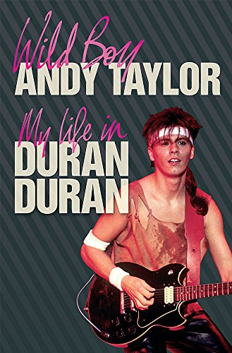 9780752897271: Wild Boy: My Life in Duran Duran