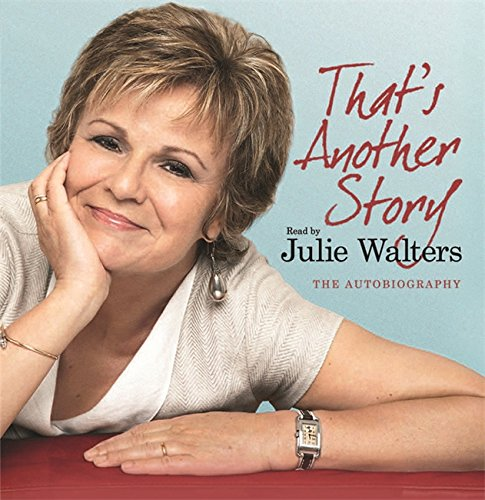 That's Another Story: The Autobiography (9780752897776) by Julie Walters