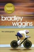 In Pursuit of Glory: The Autobiography: Wiggins, Bradley