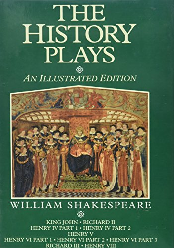 History Plays an Illustrated Edition (The illustrated: Alexander, Shakespea