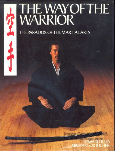 9780752901343: The Way of the Warrior: The Paradox of the Martial Arts
