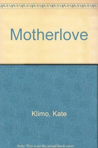 9780752903620: Motherlove