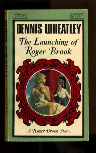 The Launching of Roger Brook: Wheatley, Dennis