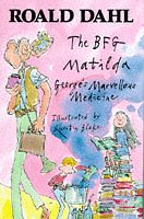 The BFG, Matilda, George's Marvellous Medicine. A: Dahl, Roald