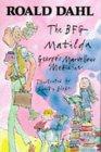 The BFG / Matilda / George's Marvellous: Dahl, Roald