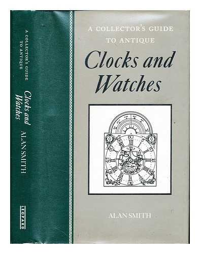 A Collector's Guide to Antique Clocks and Watches