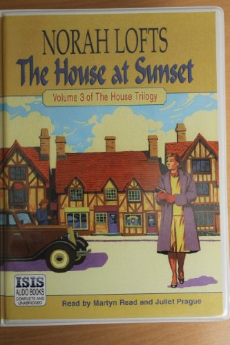 The House at Sunset: Complete & Unabridged (9780753103920) by Norah Lofts