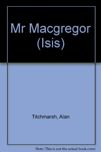 Mr MacGregor (Isis) (9780753107171) by Alan Titchmarsh
