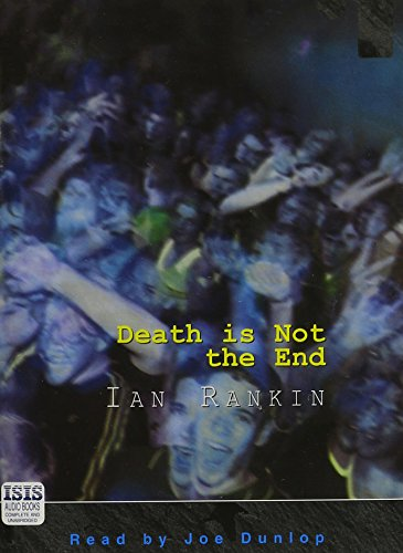 Death Is Not The End (Isis Crime Lost Casebooks) (075310752X) by Ian Rankin