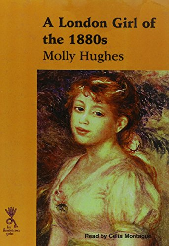 A London Girl of the 1880's (Reminiscence): Molly Hughes