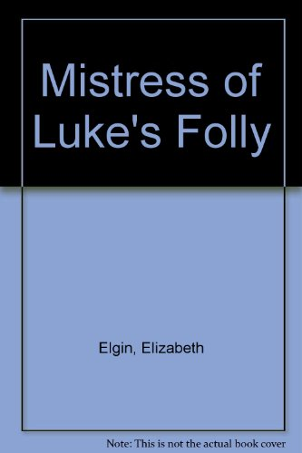 9780753108758: Mistress of Luke's Folly