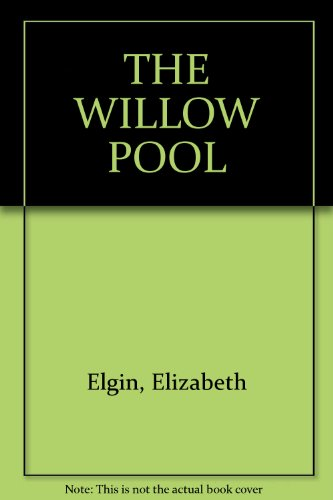 The Willow Pool (0753111187) by Elgin, Elizabeth