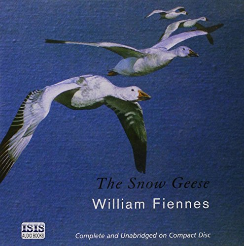 The Snow Geese: William Fiennes