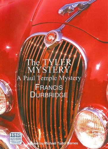 The Tyler Mystery: A Paul Temple Mystery (0753120429) by Durbridge, Francis