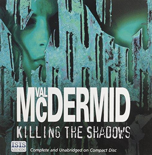 Killing the Shadows: Val McDermid