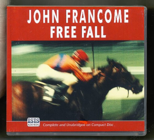 9780753126639: Free Fall by John Francome Unabridged CD Audiobook (Horse Racing Series)