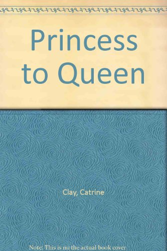 9780753150191: Princess to Queen