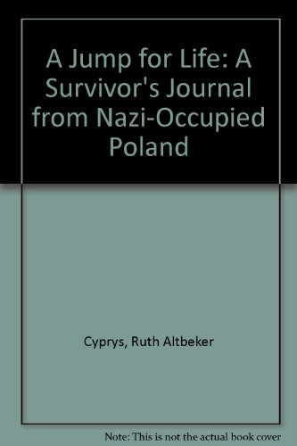 9780753150863: A Jump for Life: A Survivor's Journal from Nazi-Occupied Poland