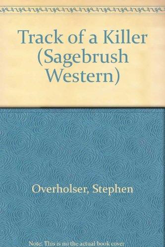 Track of a Killer (Sagebrush Western): Overholser, Stephen