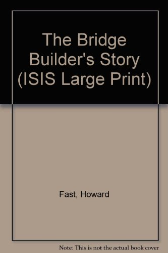 9780753151433: The Bridge Builder's Story (ISIS Large Print)