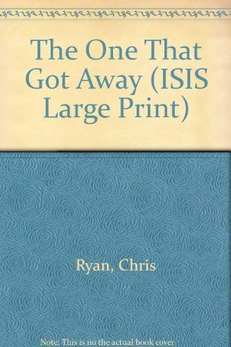 9780753151440: The One That Got Away (ISIS Large Print)