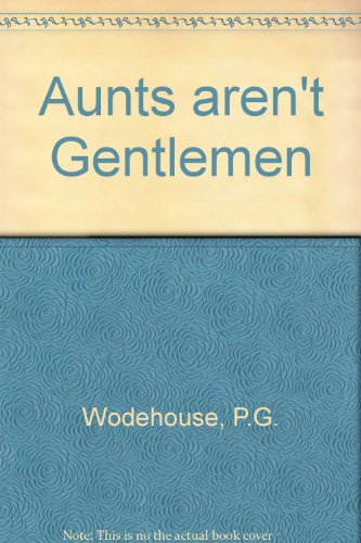 9780753151686: Aunts aren't Gentlemen