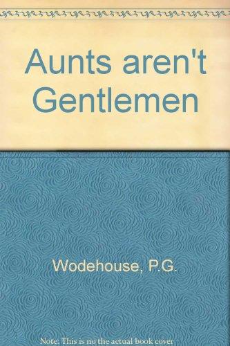 9780753151686: Aunts aren't Gentlemen