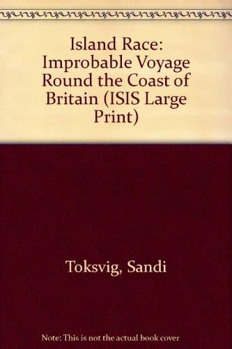9780753152003: Island Race: Improbable Voyage Round the Coast of Britain (ISIS Large Print)