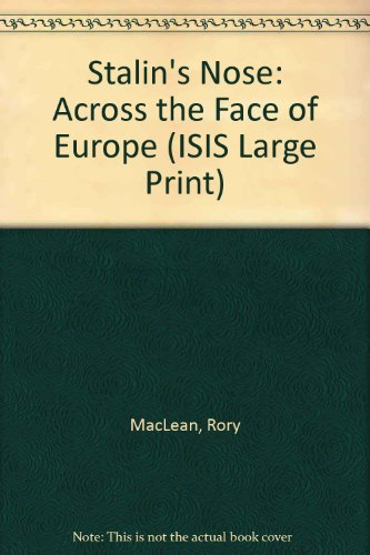 9780753152027: Stalin's Nose: Across the Face of Europe (ISIS Large Print)