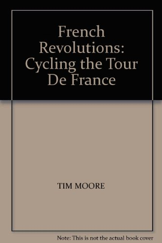9780753152256: French Revolutions: Cycling the Tour De France