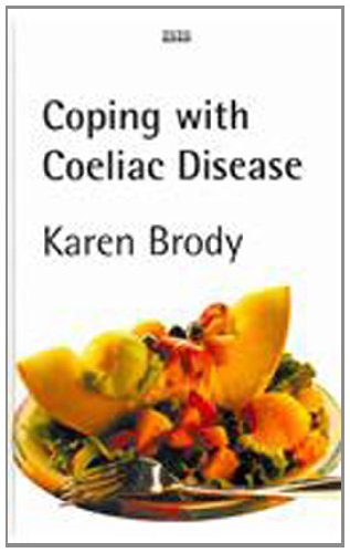 Coping with Coeliac Disease (Hardcover): Karen Brody