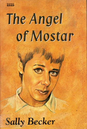 9780753154045: The Angel of Mostar: One Woman's Fight to Rescue Children in Bosnia