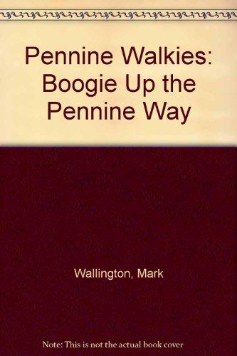 9780753154250: Pennine Walkies: Boogie Up the Pennine Way