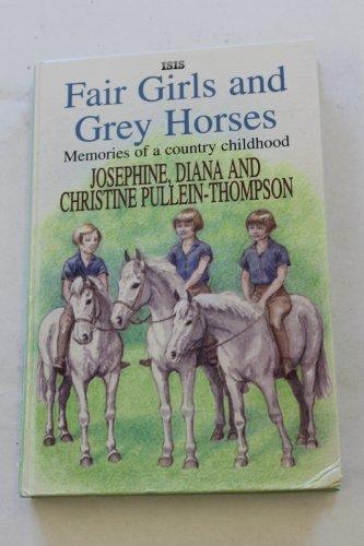 Fair Girls and Grey Horses: Pullein-Thompson, Christine