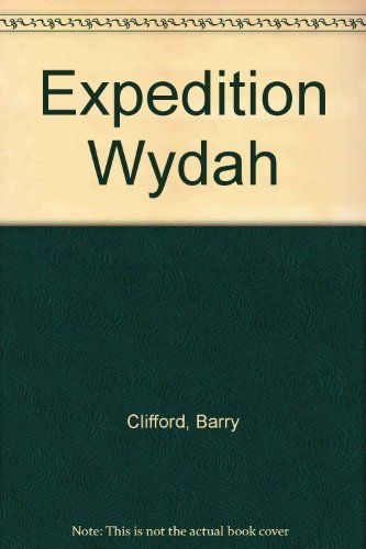 9780753154830: Expedition Wydah: The Story of the World's First Excavation of a Pirate Treasure Ship and the Man Who Found Her