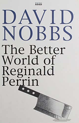 9780753155066: The Better World of Reginald Perrin (Isis Large Print Fiction)