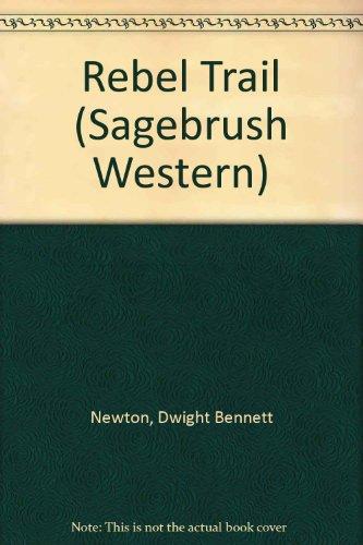 9780753155585: REBEL TRAIL (SAGEBRUSH WESTERN S.)