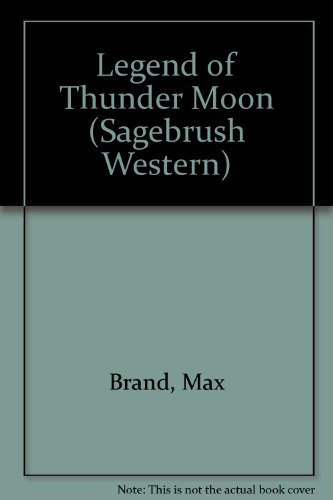9780753155905: Legend of Thunder Moon (Sagebrush Western)