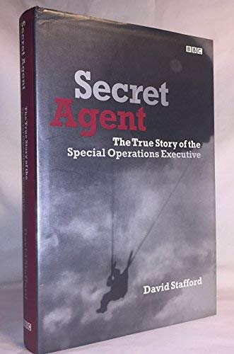 Secret Agent: The True Story of the Covert War Against Hitler (0753156024) by Stafford, David