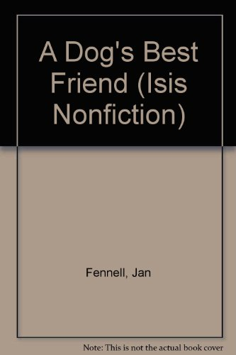 9780753156506: A Dog's Best Friend (Isis Nonfiction)