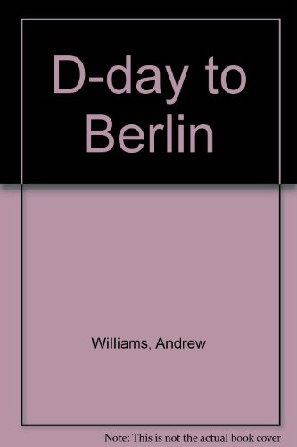 9780753156544: D-day to Berlin
