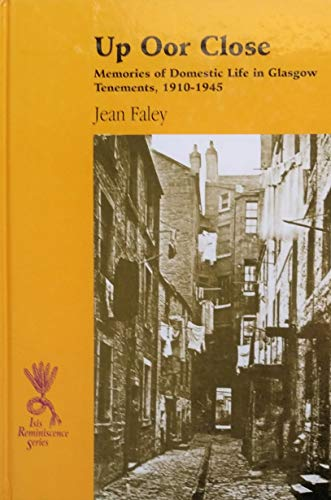 9780753157138: Up Oor Close: Memories of Domestic Life in Glasgow Tenements, 1910-1945 (Isis Reminiscence)
