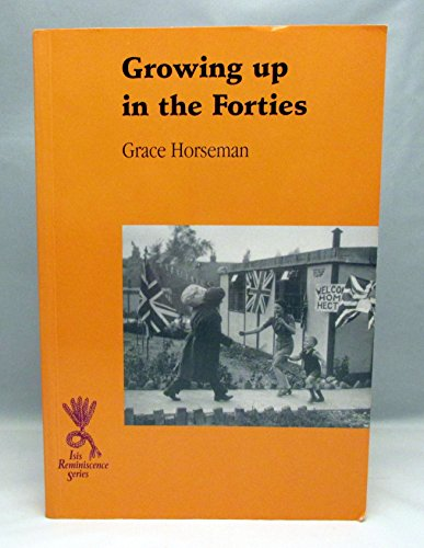 9780753157626: Growing Up in the Forties