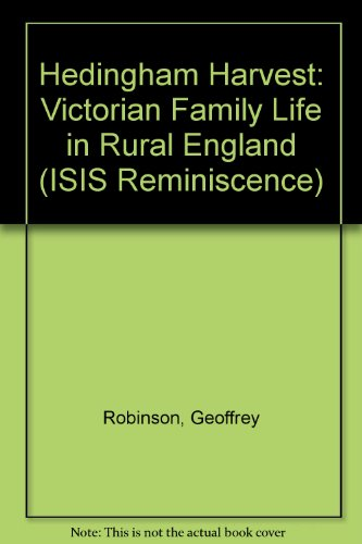 9780753157633: Hedingham Harvest: Victorian Family Life in Rural England (ISIS Reminiscence)