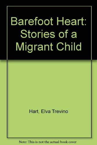 9780753157909: Barefoot Heart: Stories of a Migrant Child