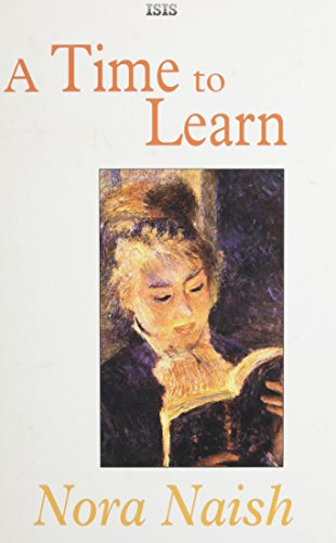 A Time To Learn (Isis Large Print Fiction): Naish, Nora