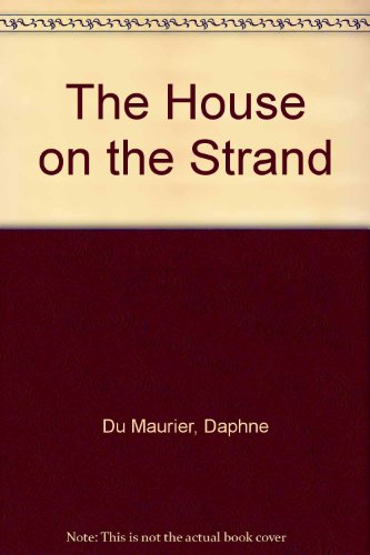9780753159866: The House on the Strand