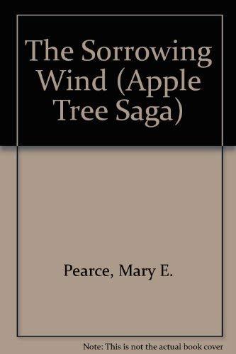 9780753160510: Sorrowing Wind,The (Apple Tree Saga)