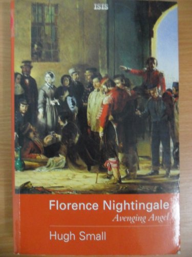 9780753162804: Florence Nightingale: Avenging Angel (Isis Nonfiction)